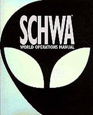 Schwa: World Operation Manual  by  The Schwa Corporation