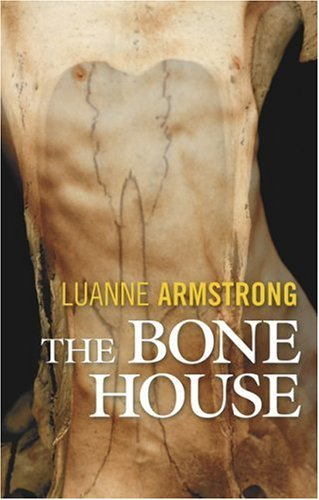The Bone House  by  Luanne Armstrong
