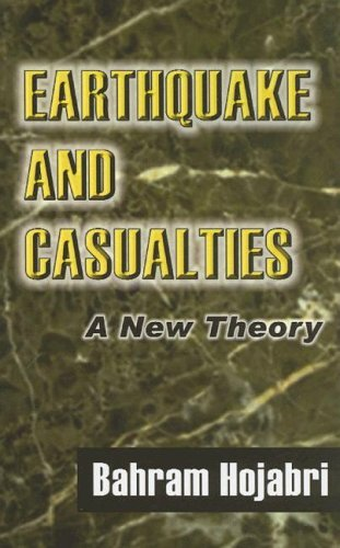 Earthquakes and Casualties: A New Theory  by  Bahram Hojabri
