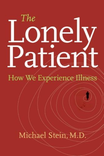 The Lonely Patient: How We Experience Illness  by  Michael Stein