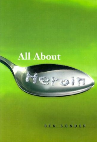 All About Heroin (Science Ben Sonder