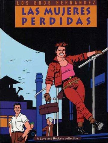 Love & Rockets, Book 3: Las Mujeres Perdidas  by  Gilbert Hernández