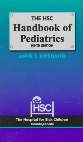 The Hsc Handbook of Pediatrics  by  Hospital for Sick Children