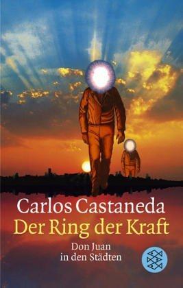 Der Ring der Kraft. Don Juan in den Städten  by  Carlos Castaneda