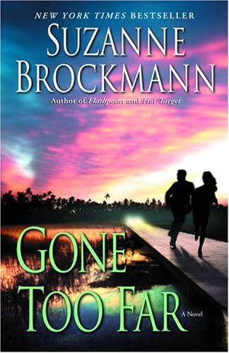 Gone Too Far (Troubleshooters #6) Suzanne Brockmann
