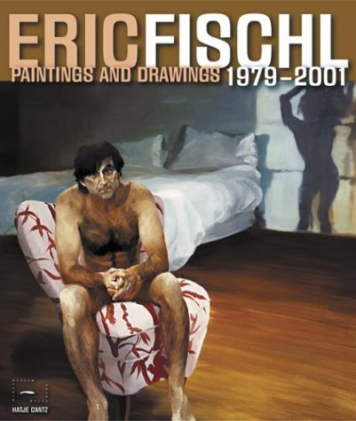 Eric Fischl: Paintings and Drawings 1979-2001 Gijs van Tuyl