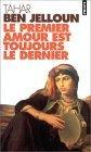 Le premier amour est toujours le dernier Tahar Ben Jelloun