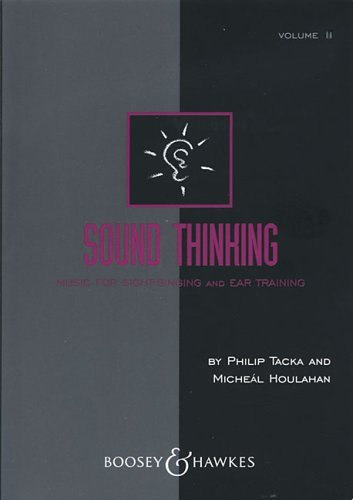 Sound Thinking - Volume II: Music for Sight-Singing and Ear Training  by  Micheal Houlahan
