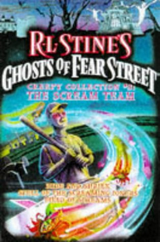 The Scream Team (Creepy Collection #3: Ghosts of Fear Street, #1, #20, #22)  by  R.L. Stine