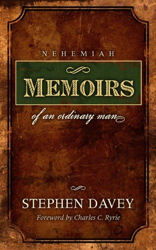 Nehemiah: Memoirs of an Ordinary Man  by  Stephen Davey