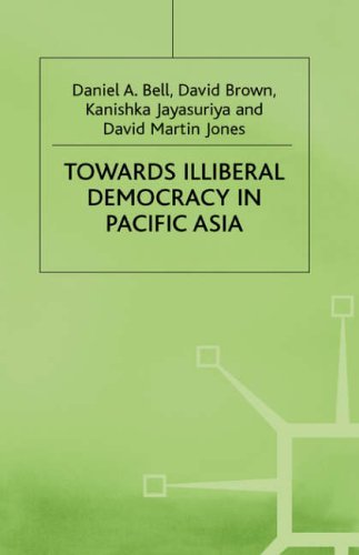 Towards Illiberal Democracy In Pacific Asia Daniel A. Bell