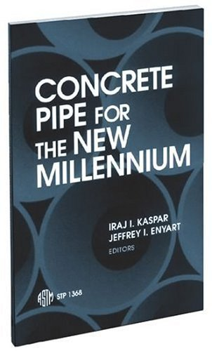 Concrete Pipe for the New Millennium (Astm Special Technical Publication// Stp)  by  Jeffrey I. Enyart