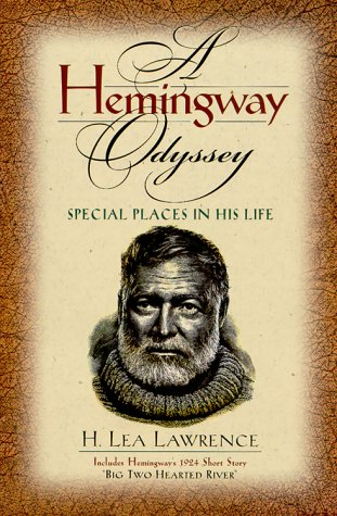 Prowling Papas Waters: A Hemingway Odyssey H. Lea Lawrence