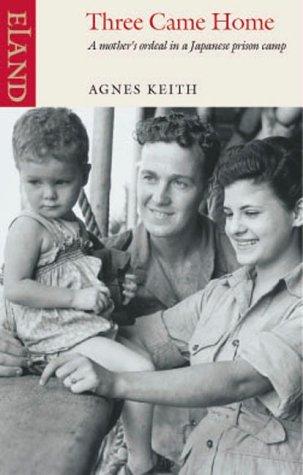 Three Came Home Agnes Newton Keith