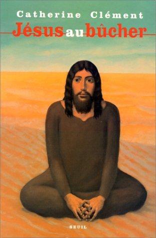 Jésus au bûcher: roman  by  Catherine Clément