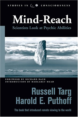 Mind-Reach: Scientists Look at Psychic Abilities  by  Russell Targ