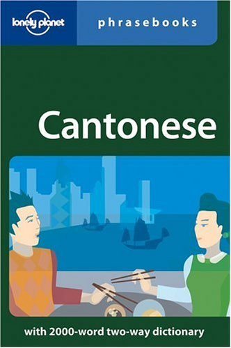 Cantonese Phrasebook (Lonely Planet Phrasebooks)  by  Chiu-Yee Cheung