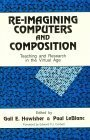 Reimagining Computers and Composition  by  Gail E. Hawisher