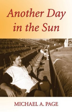 Another Day in the Sun My Life and Times Michael A. Page