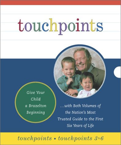 Touchpoints: Both Volumes of the Nations Most Trusted Guide to the First Six Years of Life  by  T. Berry Brazelton