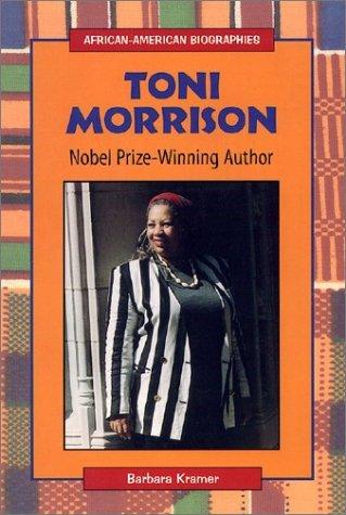Toni Morrison: Nobel Prize-Winning Author  by  Barbara Kramer