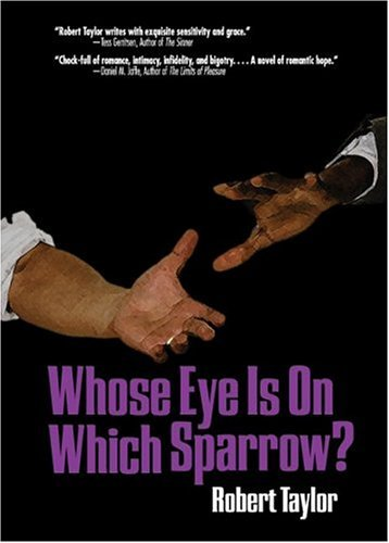 Whose Eye Is on Which Sparrow?  by  Robert  Taylor