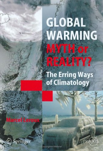 Global Warming Myth or Reality?  by  Marcel Leroux