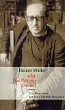 Heiner Müller oder das Prinzip Zweifel. Eine Biographie. Jan-Christoph Hauschild