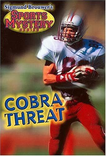 Sigmund Brouwers Sports Mystery Series: Cobra Threat Sigmund Brouwer