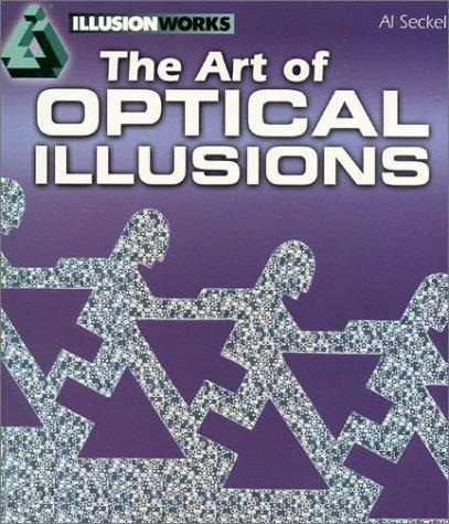 The Art of Optical Illusions Al Seckel