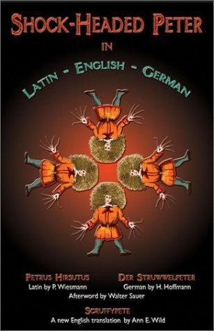 Shock-Headed Peter: In Latin-English-German  by  Heinrich Hoffmann
