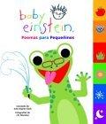 Poemas Para Pequenines (Baby Einstein Series)  by  Julie Aigner-Clark