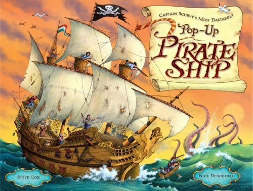 Captain Scurvys Most Dastardly Pop Up Pirate Ship Nick Denchfield