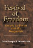 Festival of Freedom: Essays on Pesah and the Haggadah Joseph B. Soloveitchik