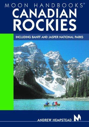 Canadian Rockies (Moon Handbooks)  by  Andrew Hempstead