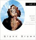 Glenn Brown: Vol. 1 Glenn Brown