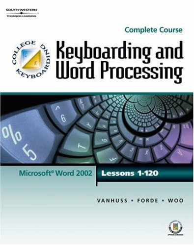 Keyboarding & Word Processing, Complete Course, Lessons 1-120 Susie H. VanHuss