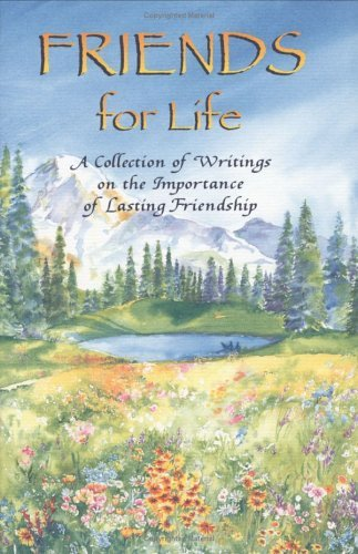 Friends for Life: A Collection of Writings on the Importance of Lasting Friendship Blue Mountain Arts