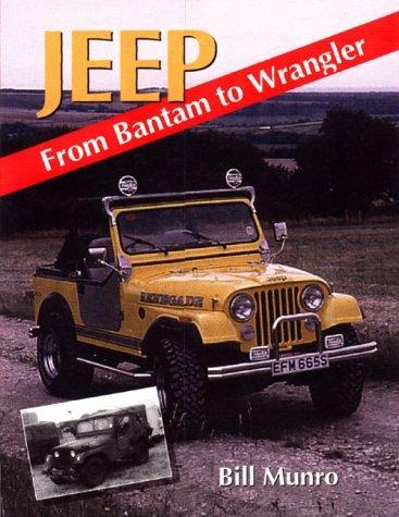 Jeep: From Bantam to Wrangler Matt Munro