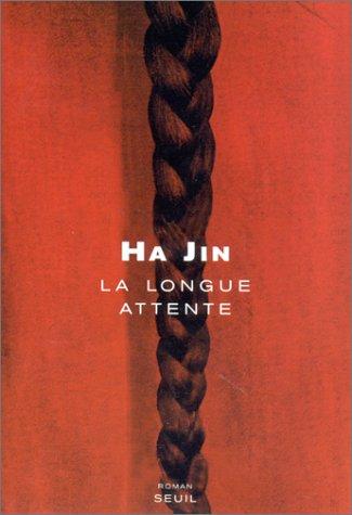 La Longue Attente  by  Ha Jin