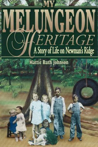 My Melungeon Heritage: A Story of Life on Newmans Ridge  by  Mattie Ruth Johnson