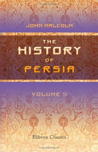 The History Of Persia John  Malcolm