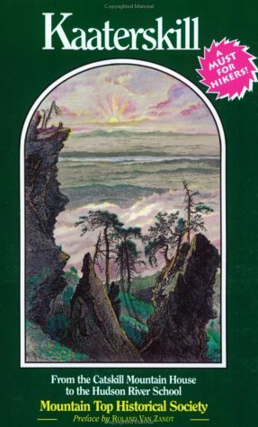 Kaaterskill: From the Catskill Mountain House to the Hudson River School  by  Mountain Top Historical Society