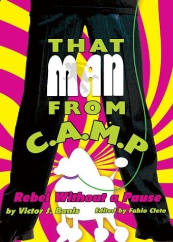 That Man from C.A.M.P.: Rebel Without a Pause  by  Victor J. Banis