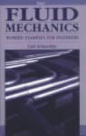 Fluid Mechanics: Worked Examples For Engineers Carl Schaschke