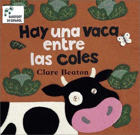 Hay una Vaca Entre las Coles = Theres a Cow in the Cabbage Patch Clare Beaton