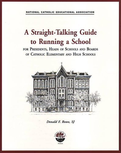 A Straight-Talking Guide to Running a School  by  Donald F. Rowe