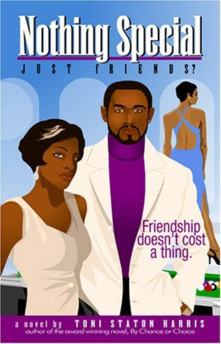 Nothing Special...Just Friends? Toni Staton Harris