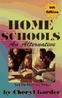 Home Schools: An Alternative  by  Cheryl Gorder