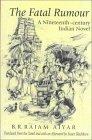 The Fatal Rumour: A Nineteenth-Century Indian Novel  by  B.R. Rajam Aiyar